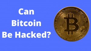 Read more about the article Can Bitcoin Be Hacked?