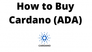 How to Buy Cardano (ADA) Step By Step