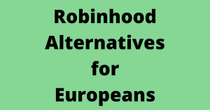 Read more about the article 5 European Alternatives to Robinhood [2021]
