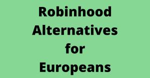 5 European Alternatives to Robinhood [2021]