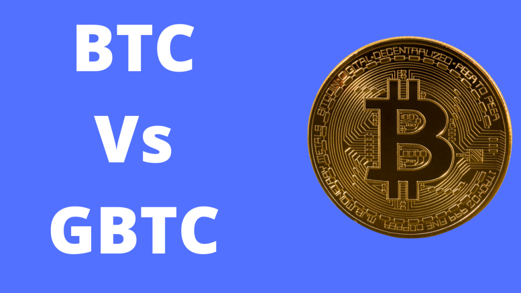 Bitcoin (BTC) vs Grayscale Bitcoin Trust (GBTC)