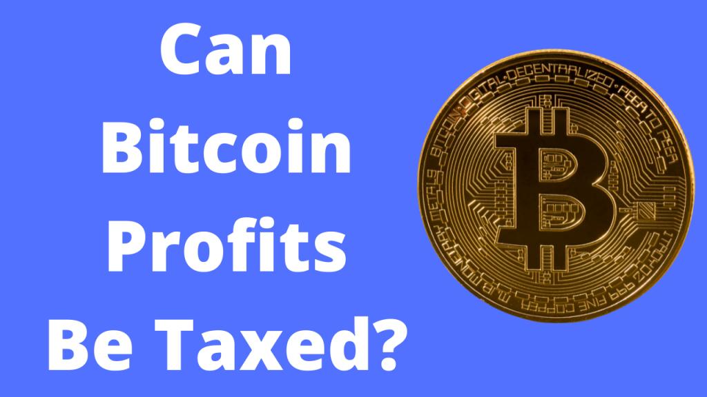 Can Bitcoin Be Taxed?