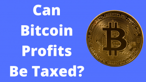 Read more about the article Can Bitcoin Profits Be Taxed?