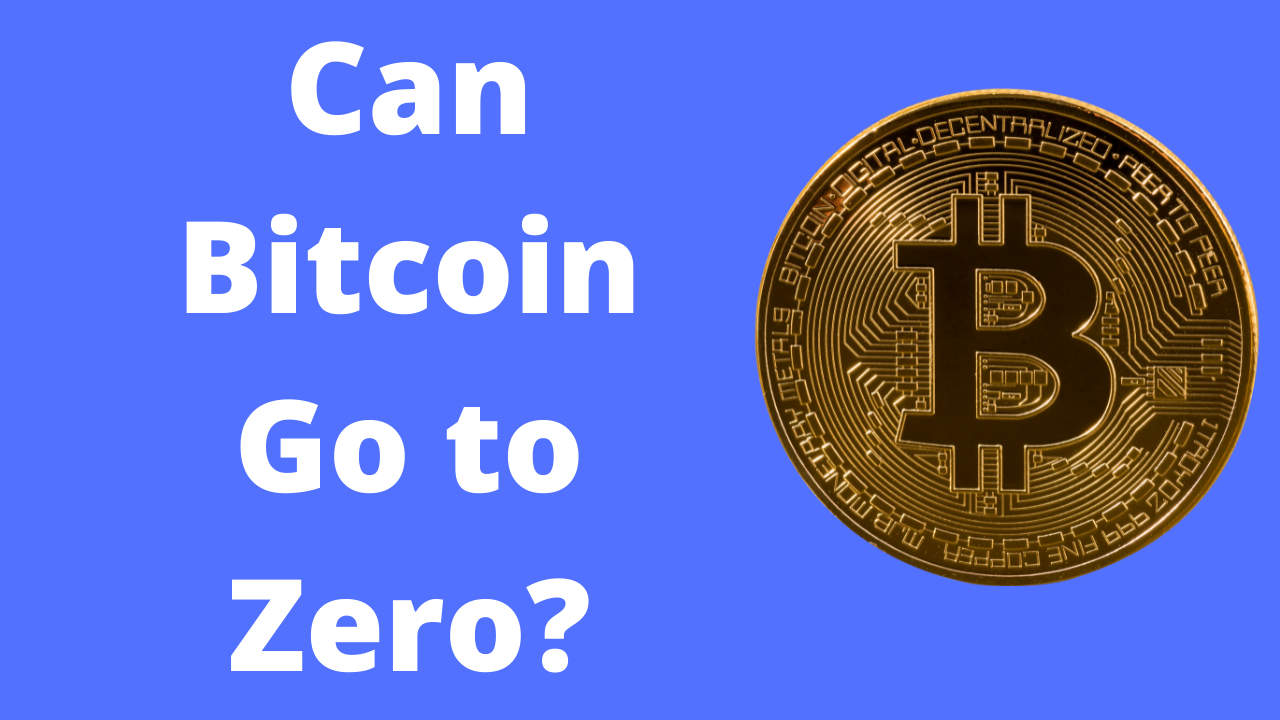 You are currently viewing Can Bitcoin Go to Zero?