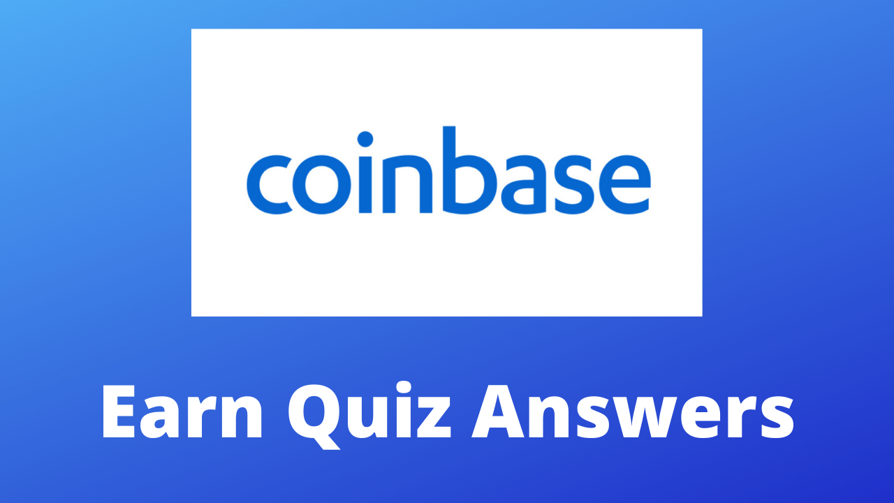 You are currently viewing Coinbase Earn Quiz Answers 2021: Get Free Crypto