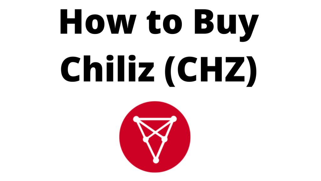 How to Buy Chiliz (CHZ)