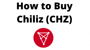 Read more about the article How and Where to Buy Chiliz (CHZ) Step by Step