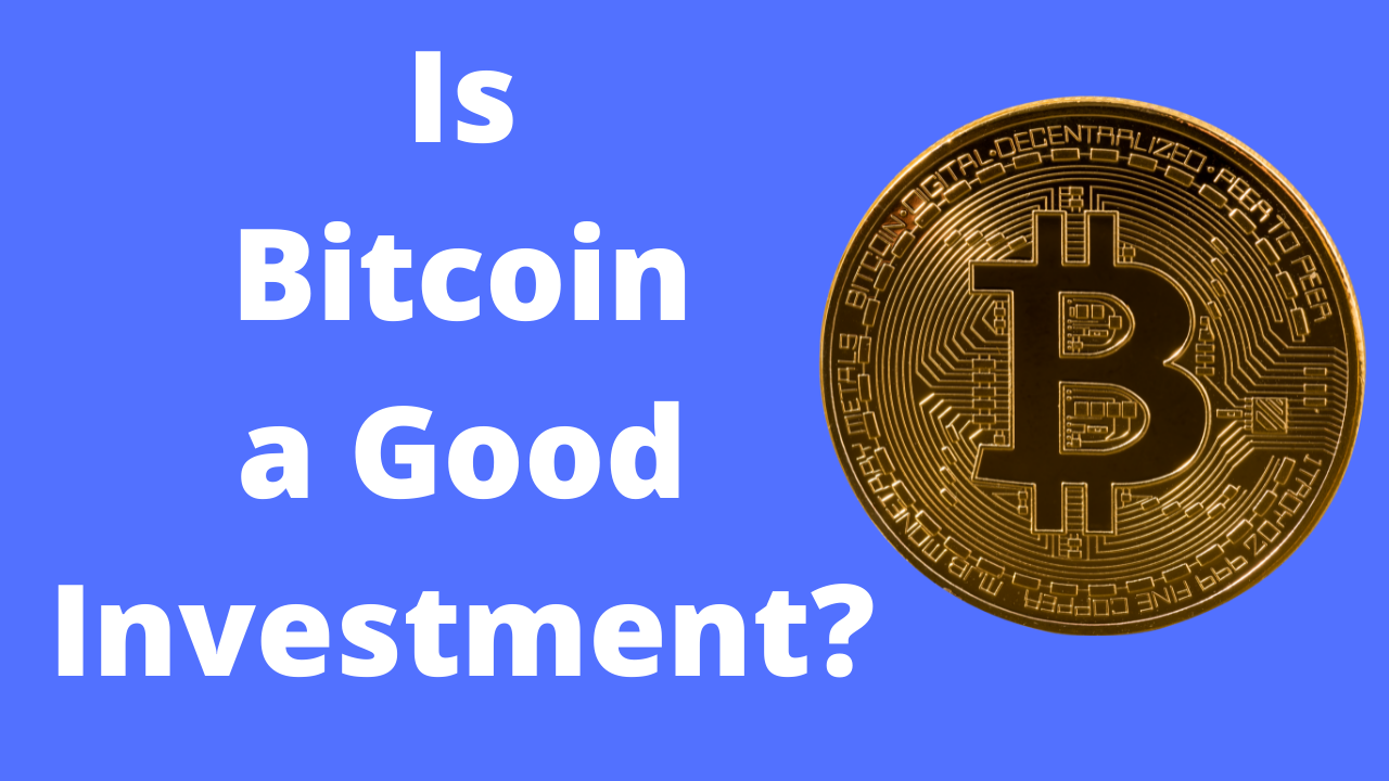 You are currently viewing Is Bitcoin a Good Investment?