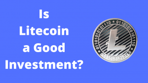 Read more about the article Is Litecoin a Good Long Term Investment in 2021?