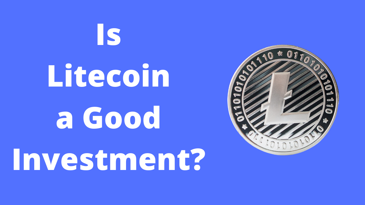 You are currently viewing Is Litecoin a Good Long Term Investment in 2021?